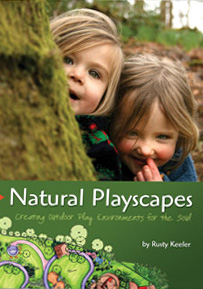 Natural Playscapes   by   Rusty Keeler