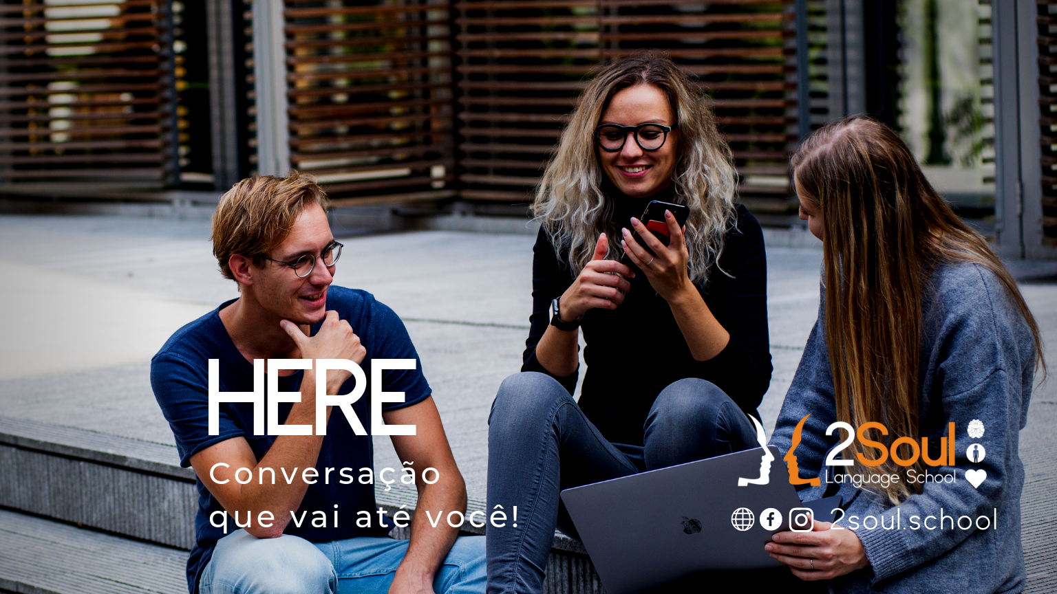 HERE: Let's talk! - Desenvolva com sessões de conversação adaptadas ao seu conhecimento e interesses. Faça aonde estiver. Café, restaurante, happy-hour, etc. Só combinar que vamos até você!