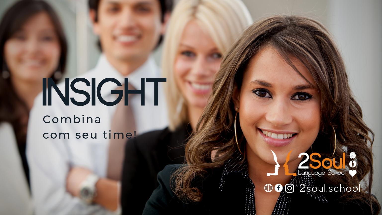 INSIGHT: Inglês Global! - Seu negócio sem fronteiras! Desenvolva de verdade o inglês do seu time rumo ao crescimento globalizado!