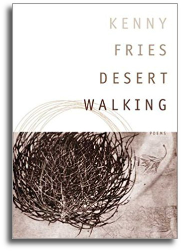 Desert Walking: Poems Kenny Fries 96 pp. Paperback $15.95    Buy the Book