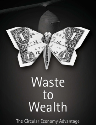 Waste to wealth - Författare: Peter Lacy and Jakob RutqvistUtgiven: 2015Waste to Wealth proves that