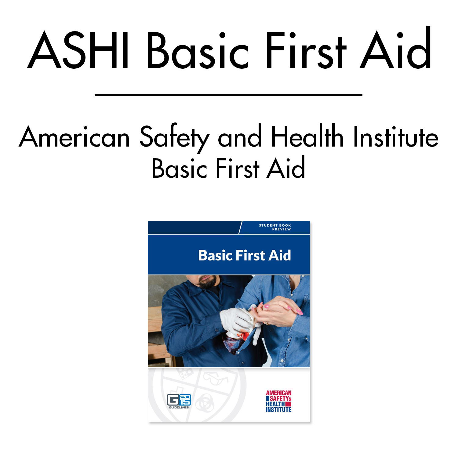 ASHI Basic First Aid