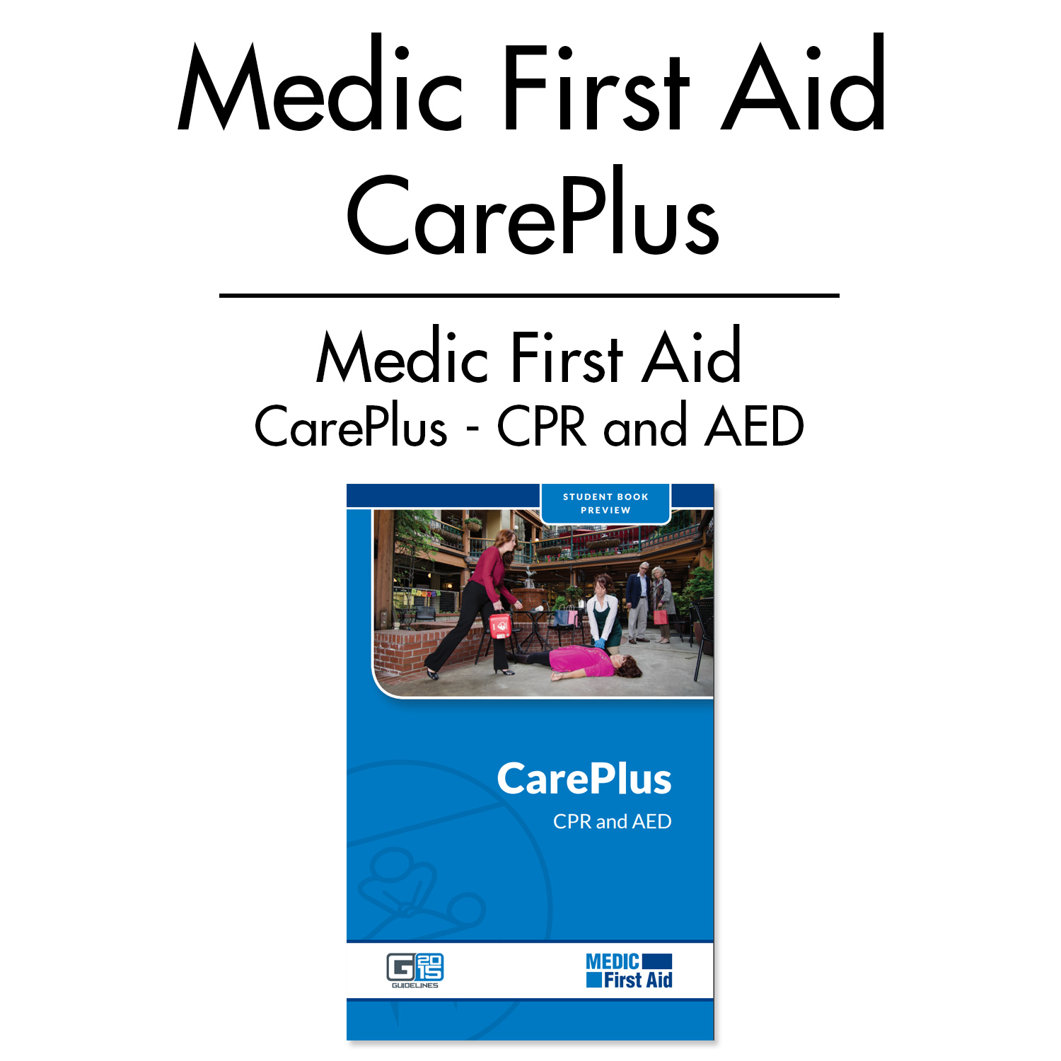 Medic First Aid CarePlus