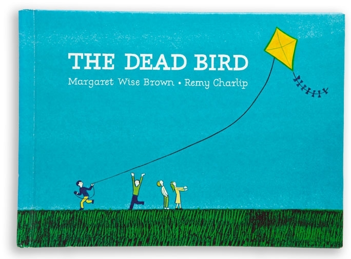 THE DEAD BIRD. Text by Margaret Wise Brown. Illustrated by Remy Charlip. Addison Wesley, Reading, MA. 1958; Dell Publishing, New York, NY. 1979; Harper Collins New York, NY. 1985