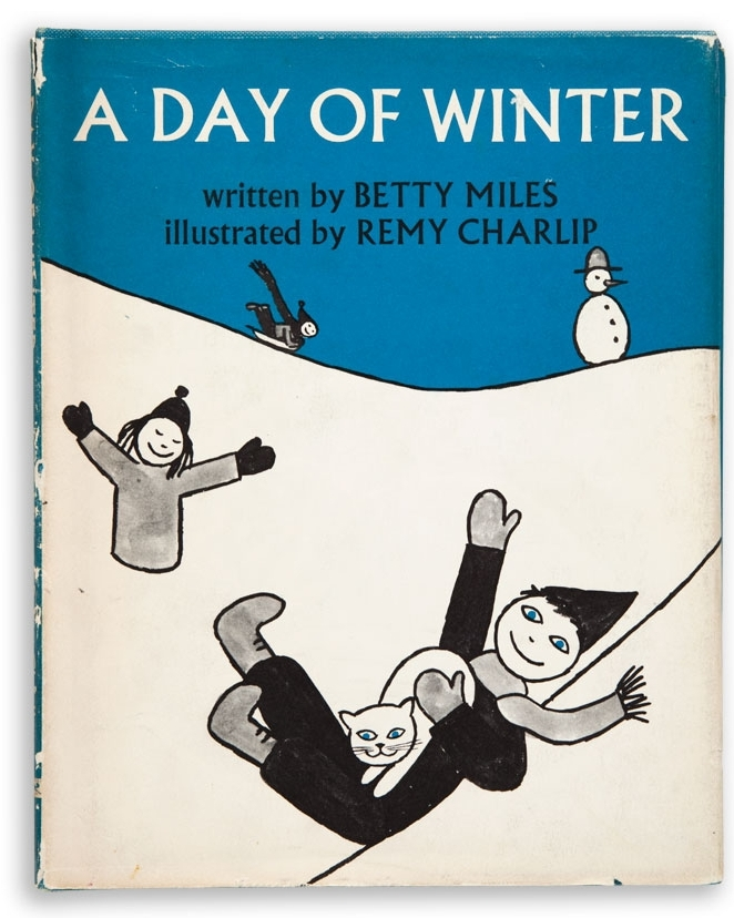 A DAY OF WINTER. Text by Betty Miles. Illustrated by Remy Charlip. Alfred A Knopf New York, NY. 1961