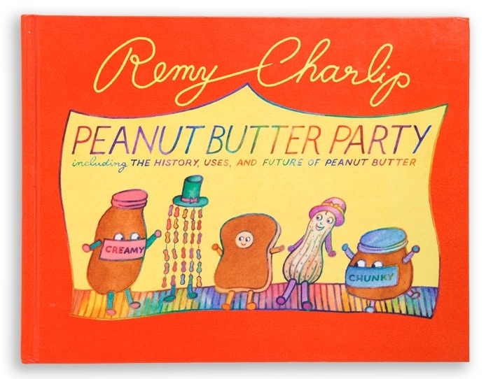PEANUT BUTTER PARTY. Text and illustrations by Remy Charlip. Tricycle Press, 1999