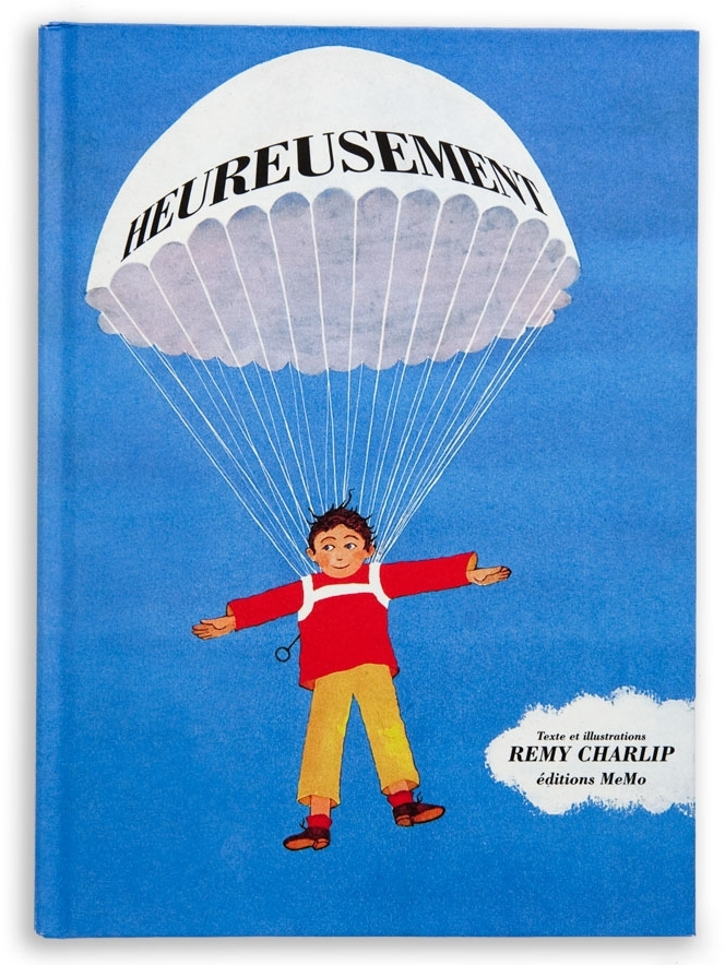 HEUREUSEMENT (FORTUNATELY). French edition. Text and illustrations by Remy Charlip, Editions MeMo, 2011