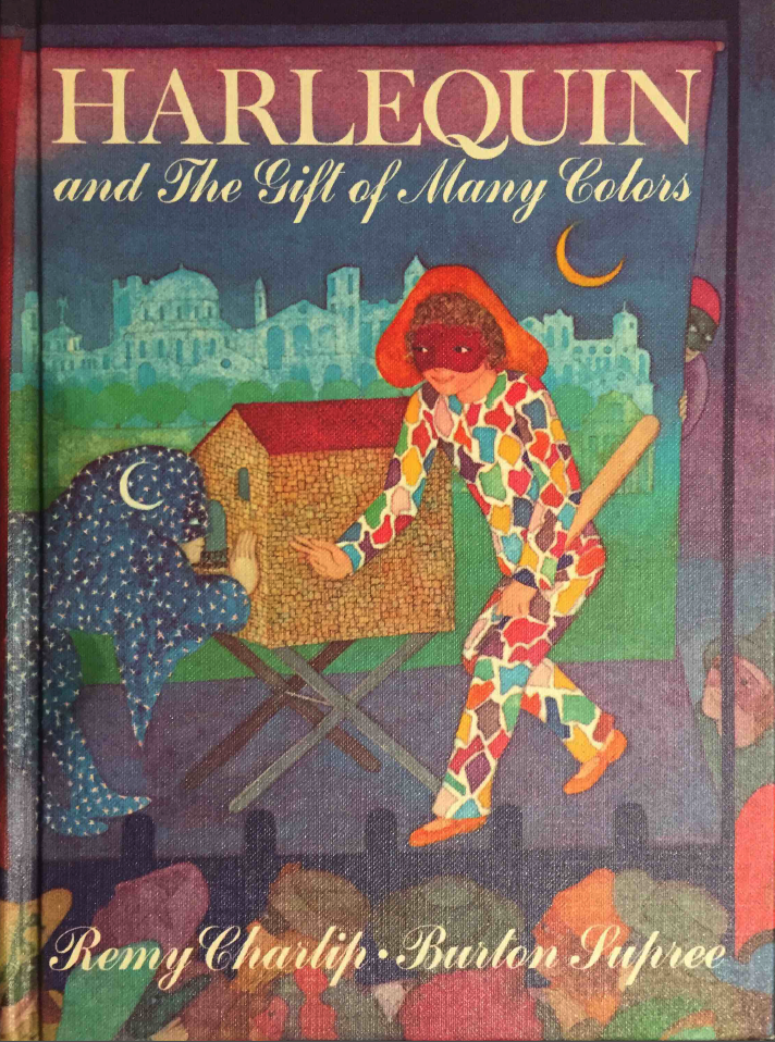 HARLEQUIN AND THE GIFT OF MANY COLORS. Text by Remy Charlip and Burton Supree. Illustrations by Remy Charlip. Parents Magazine Press, 1973