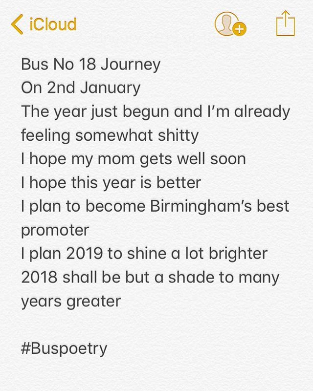 ᴘᴏᴇᴍ ʙʏ @callumjoelrichards  Bus No 18 Journey  On 2nd January The year just begun and I'm already feeling somewhat shitty I hope my mom gets well soon  I hope this year is better  I plan to become Birmingham's best promoter I plan 2019 to shine a lot brighter 2018 shall be but a shade to many years greater  #Buspoetry  ᴍʏ ʜᴀsʜᴛᴀɢs #poemsbycal #calthepoet #callumjoelrichards . . . . . . . . . . . . . . .  ʜᴀsʜᴛᴀɢs #poet #poetry #poem #poetic #instapoetry #instapoet #instapoets #instapoem #instapoems #birminghampoetry #birminghampoet #birminghampoets #writer #writers #writerscommunity #poetrycommunity #poetryporn #poetsofinstagram #poetsoninstagram #poetsofig #poetsonig