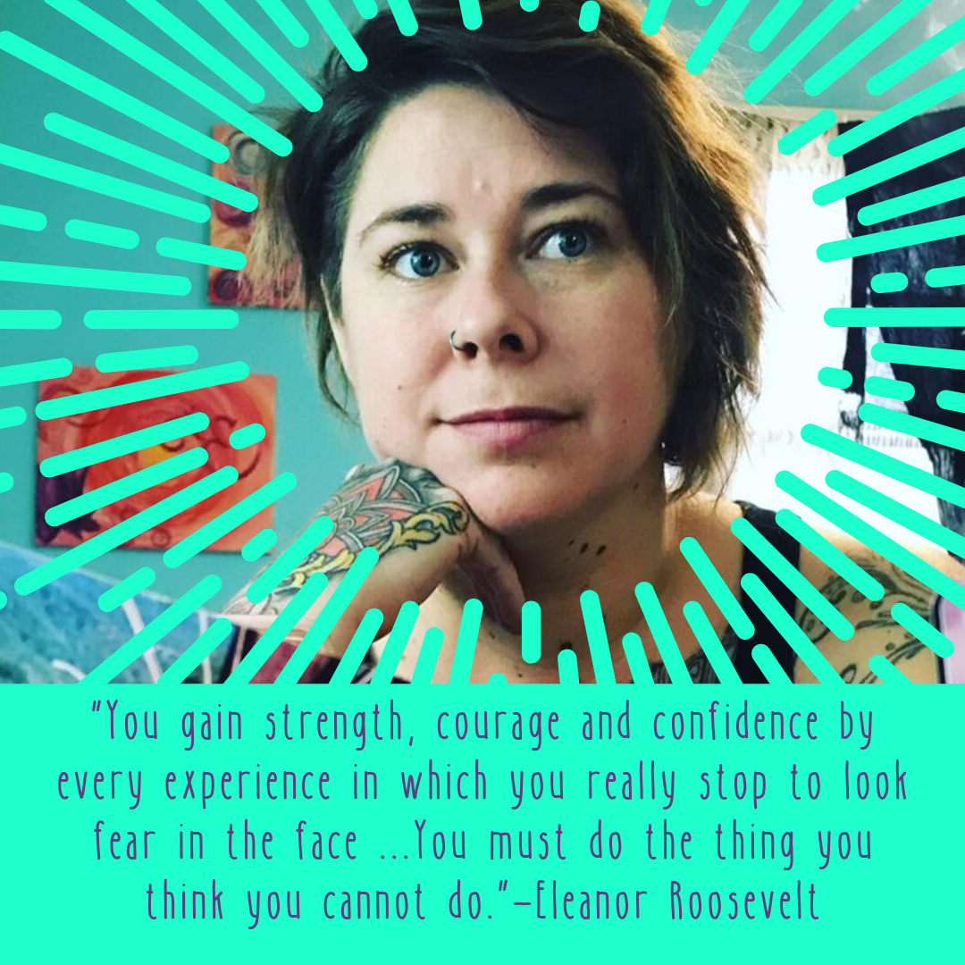 """You gain strength, courage and confidence by every experience in which you really stop to look fear in the face ...You must do the thing you think you cannot do.""—Eleanor Roosevelt.png"