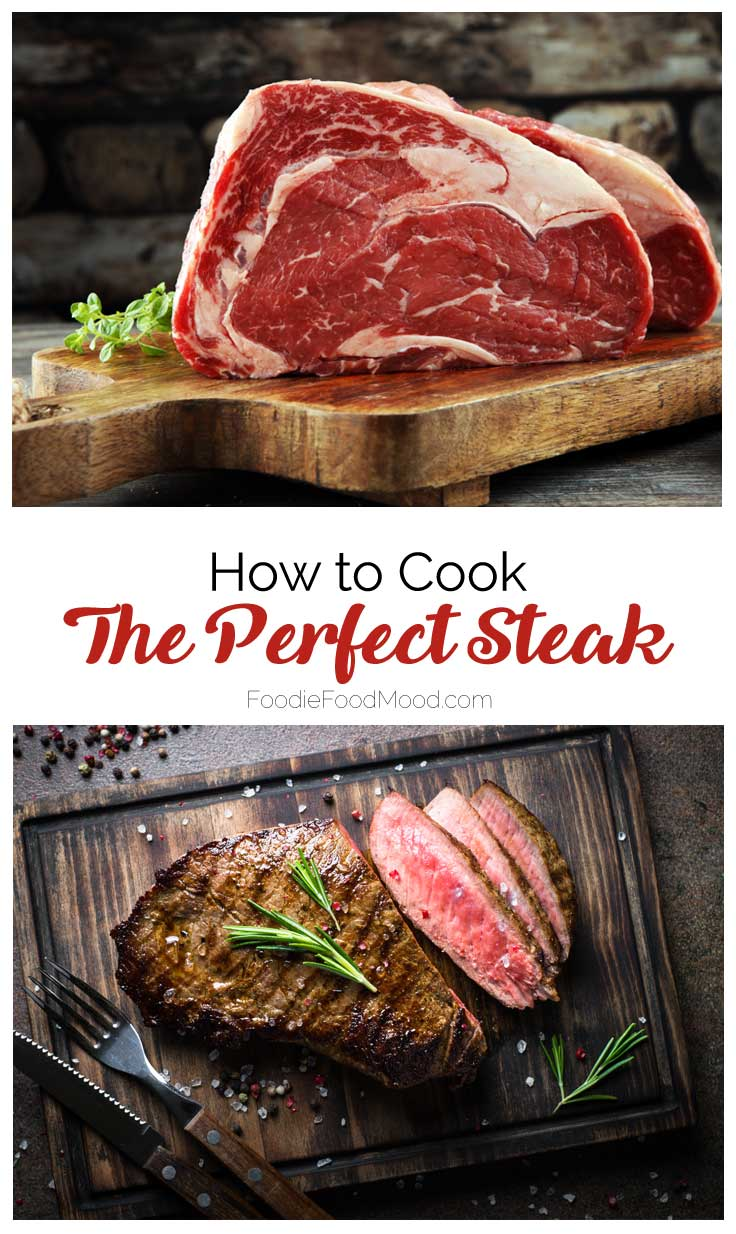 How to Cook the Perfect Steak #steak #cookingSteak |  FoodieFoodMood.com