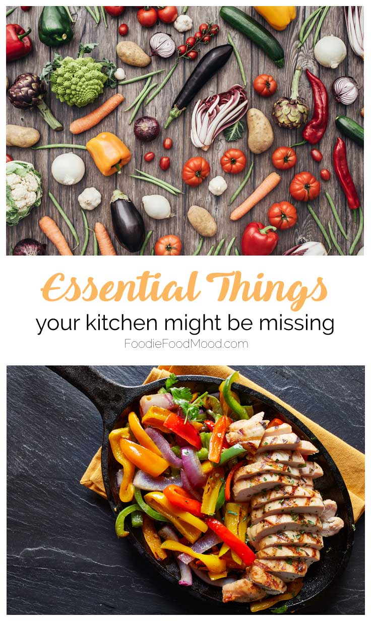 Essential Things Your Kitchen Might Be Missing |  FoodieFoodMood.com  | #kitchen #kitchentips # cooking