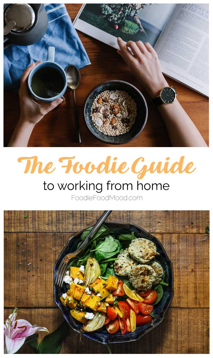 The Foodie Guide to Working From Home |  FoodieFoodMood.com  | #bosslady #workfromhome #workfromhomeguide