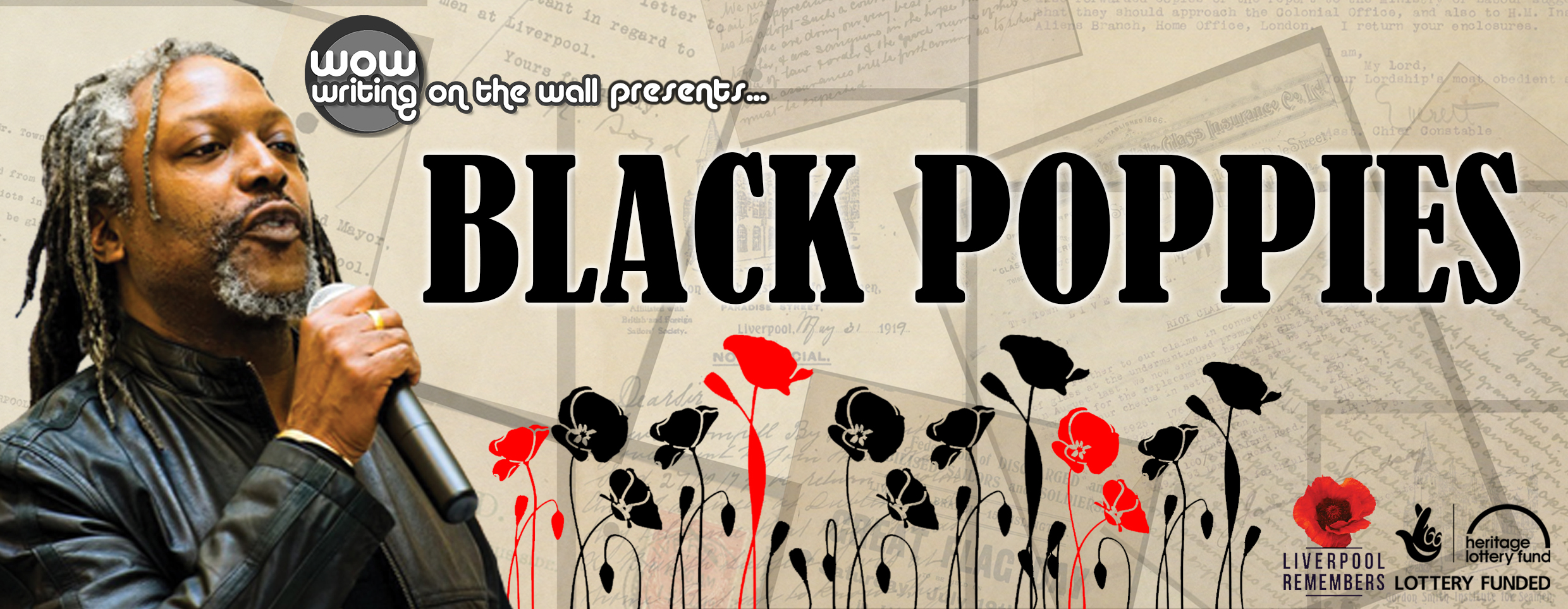 BLACK POPPIES   Writing on the Wall presented a fascinating archive of letters and documents highlighting the plight of black soldiers, seafarers, and workers in Liverpool following demobilisation in 1919. This archive contains testimony from men from the Caribbean, West Africa and other colonial territories, who had fought for England on land and at sea during the Great War and were then left stranded, destitute and subject to racial violence on the streets of Liverpool. As part of the Weeping Window experience, Writing on the Wall invited members of the public to join internationally renowned poet Levi Tafari in exploring the lives of these men and their families and to respond creatively through story-telling and poetry. These creative writing workshops included a guided tour of the archive. The project also involved creating ceramic black poppies with visual artist Faith Bebbington which were exhibited at Liverpool's Central Library and toured venues around the city. The project attracted media attention nationally.