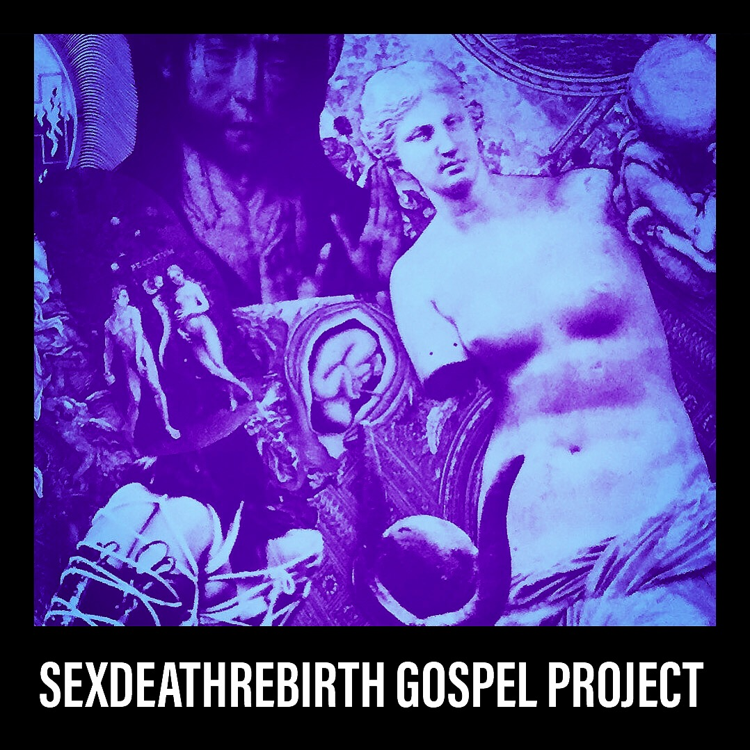 sexdeathrebirth gospel project.jpg