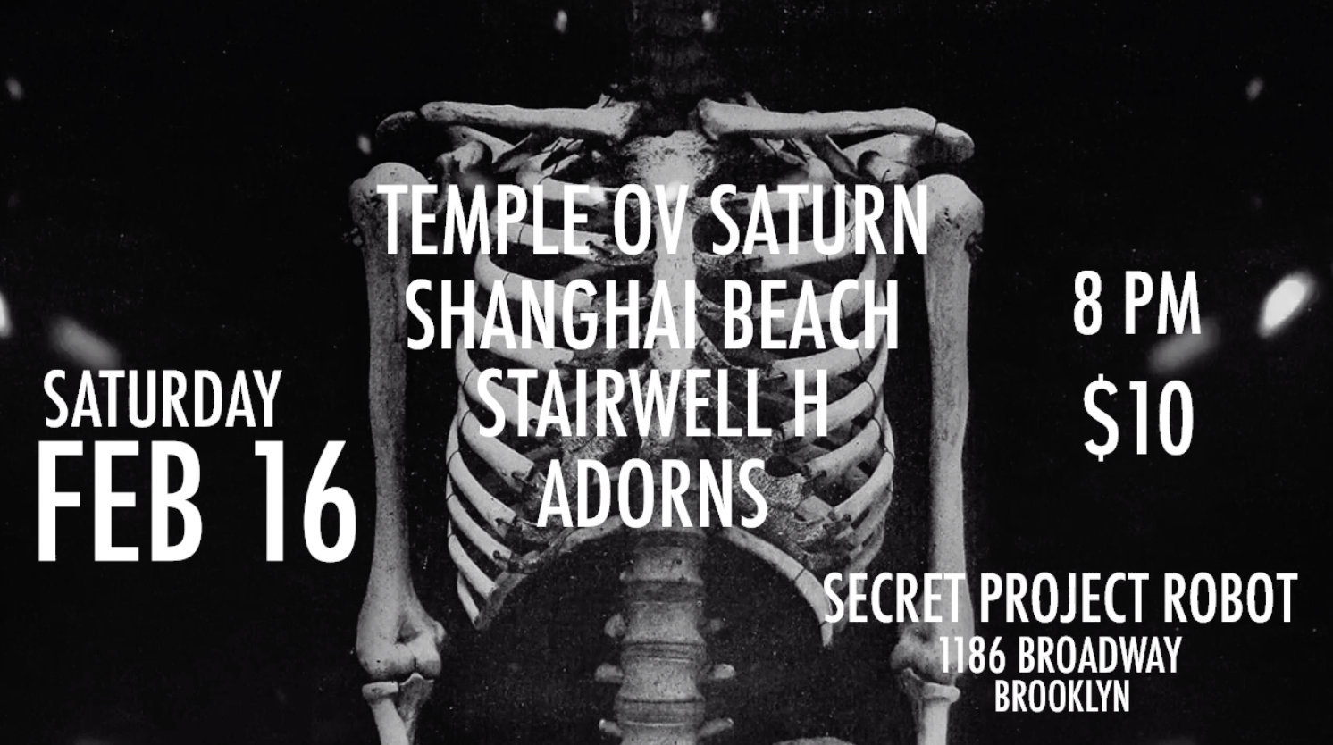 Saturday February 16, 2019: Temple ov Saturn, Shanghai Beach, Stairwell H, Adorns  Secret Project Robot 1186 Broadway Brooklyn