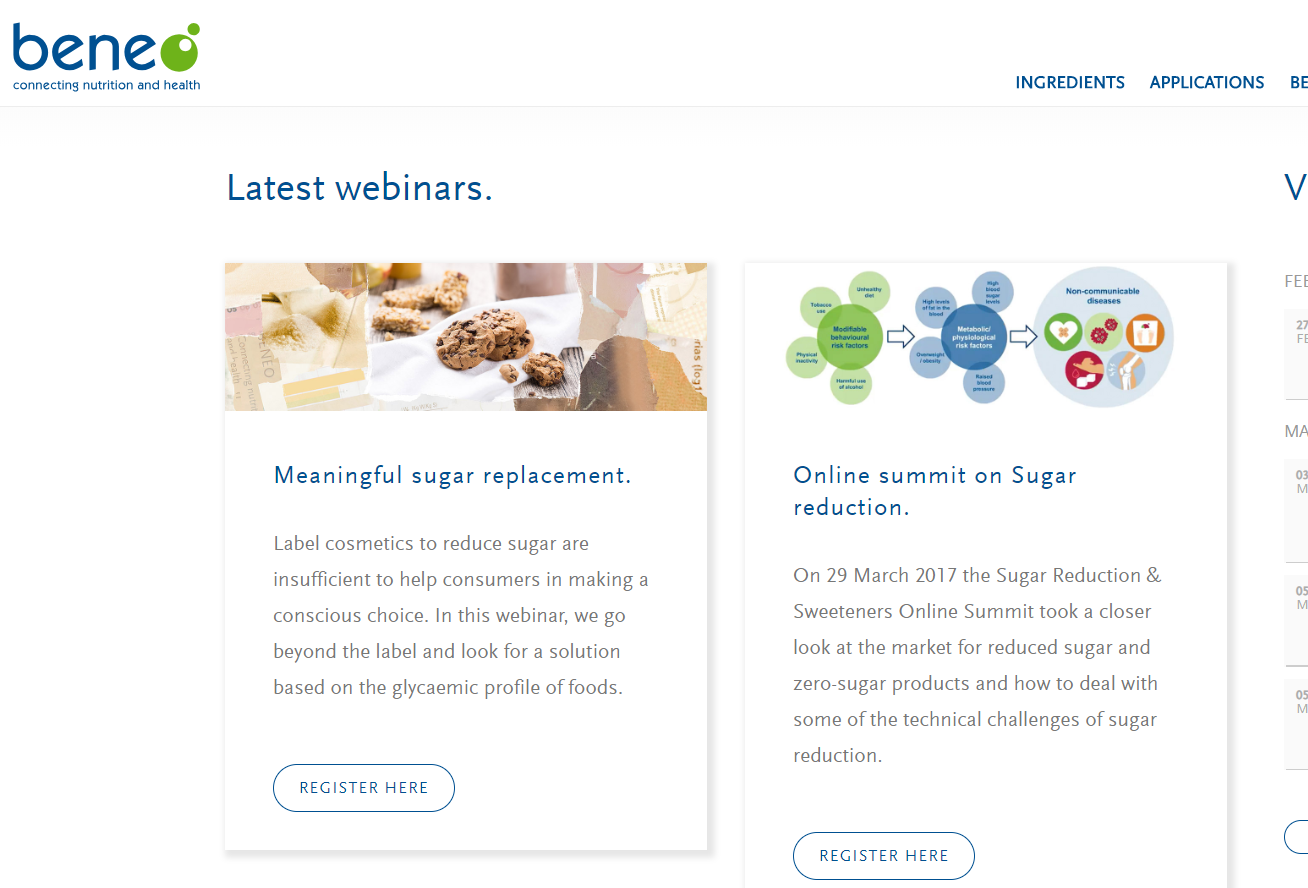 Beneo  offers a range of webinars that visitors can sign up to on their website that present in-content as well as an opportunity to connect with the organisation.