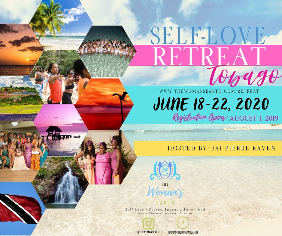 "TOBAGO 2020! Queen, you deserve to be there!    Give yourself the gift of the Self-Love Retreat!   We are so excited to present a healing and sacred retreat for you this in Tobago June 18-22, 2020. Every detail is being customized and designed for your release, restoration, renewal and relaxation of your mind, body, and spirit. The Self-Love Retreat is an expirience of a lifetime. And, guess what? You deserve it.  ""There are several reasons why I chose Tobago for my first international Retreat and now returning in 2020. I'm already a Caribbean girl at heart so the delicious and flavorful food were a win and everything is so fresh! All of the music played on the island and local radio shows from traditional reggae, soca, AfroBeats kept my hips moving. My interactions with the beautiful people of Tobago is what solidified my decision, I had to get used to the thick accents and the fast Tobagonian talk (english-based creole) but I found mothers, sisters, aunts and other women in my life in their smiles. There was always an encouraging and uplifting message from my sisters and brothers in Tobago. The beautiful beaches, unique excursions, extraordinary views, and this magical feeling in the atmosphere I experienced was something I knew I had to share with my sister Queens!"" - Jai Pierre Raven   WHAT'S INCLUDED   Membership into The Woman's Earth Network  Round-trip Airfare from Houston to Trinidad/Tobago *   World-class accommodation with the unique charm of the Caribbean at Mt. Irvin Bay Resort in the luxury of an elegant room, which is air-conditioned, with a private bathroom and balcony. Includes deluxe toiletries and bathrobes, wi-fi, and so much more! **   Ground transportation to and from the Resort  Delicious Meals throughout your stay ***   Signature Retreat Bags  Signature Retreat Journals  Empowering Sessions & Materials  Tools on how to build self-care as a lifestyle through forgiveness, womb wellness, empowering self-talk, authoring the life you want to live, and so much more!  Yoga Session  Dance Fitness  Guided Meditation  Boat Reef Tour (includes meditation in the Nylon Pool & lunch catered on the Island)  Private Beach Party  Soca Party On The Beach  Sacred Sisterhood to Last a Life Time   * We are flying United Airlines from Houston to Trinidad and then we will fly Caribbean Airlines from Trinidad to Tobago. We will follow the same route on the way home. If you are flying from a city other than Houston this may affect the cost of your Retreat package and, therefore, you will receive further instruction for payment after completing your Registration Form. Airfare is not included for participants who currently live in Trinidad and Tobago.   ** The rooms have 2 Queen sized beds and one person will sleep per bed. If you know someone that is also attending the Retreat (AWESOME), we can assign you both to the same room, otherwise you will be sharing a room with another Self-Love Queen. Room assignments will take place in October.   *** December 12th is a travel day and you will be responsible for your meals. December 16th is a partial travel day and we will provide breakfast and all other meals you are responsible for.    CLICK HERE FOR DETAILS & REGISTRATION"