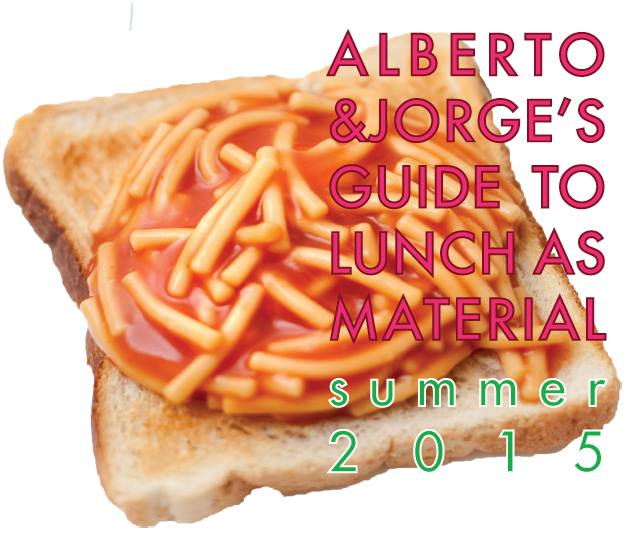 Alberto and Jorge's Guide to Lunch as Material, 2015