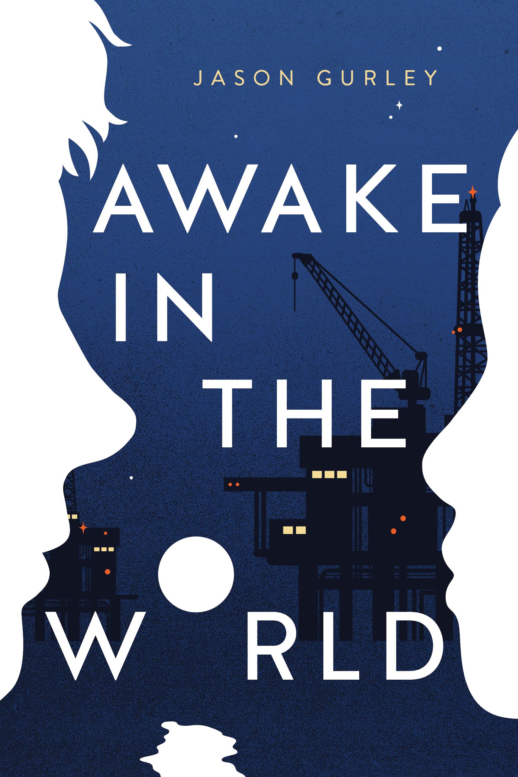 Awake In The World , Jason Gurley  For Roaring Brook Press.