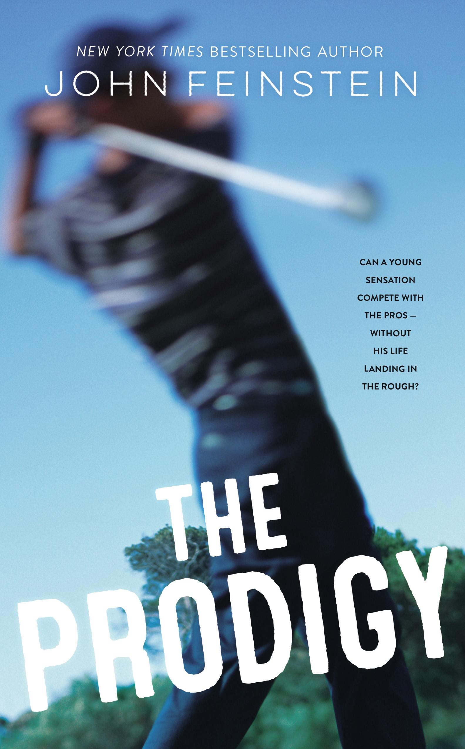 The Prodigy , John Feinstein  For Farrar, Straus and Giroux BYR.