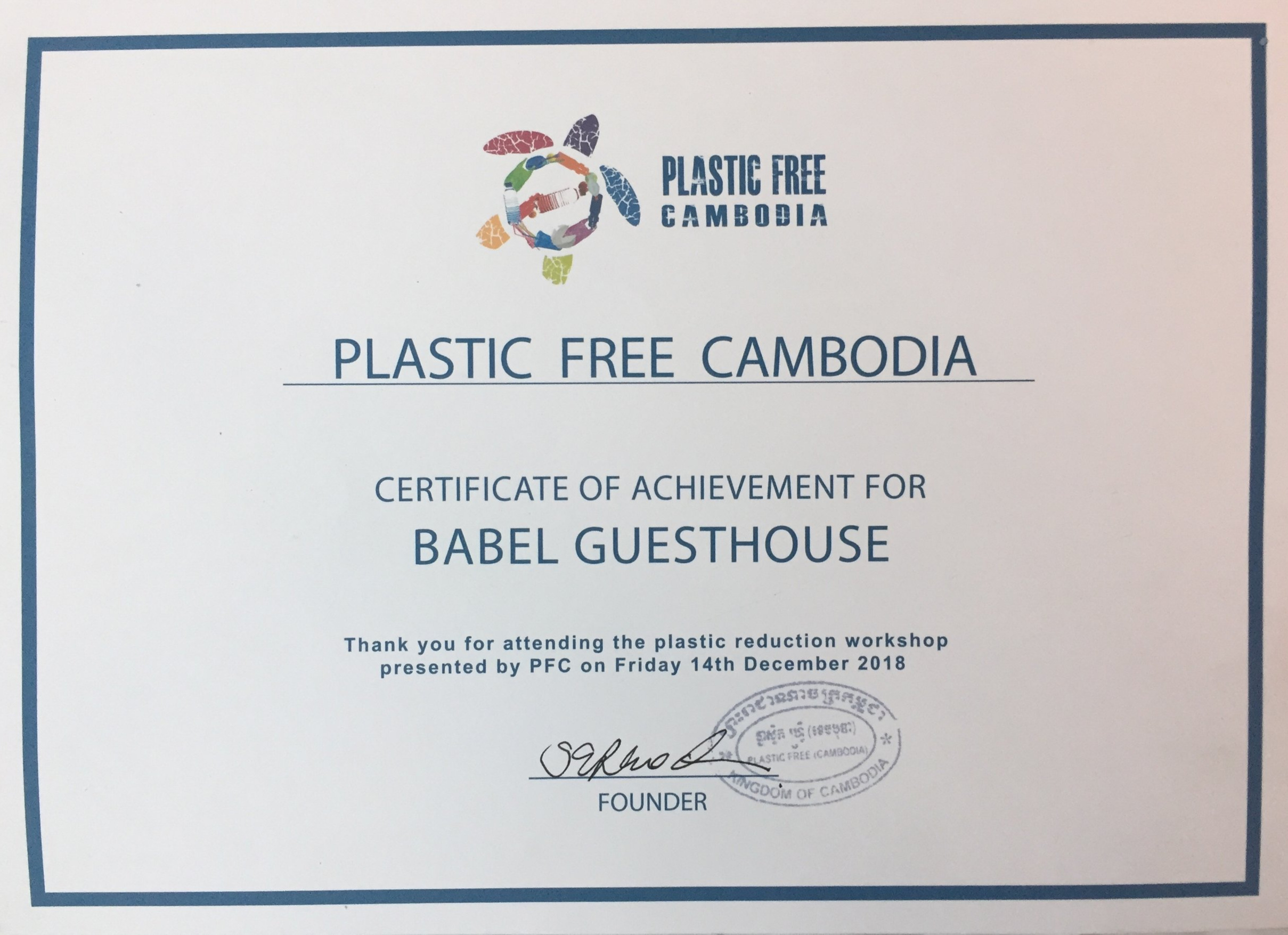Plastic Free Cambodia - Plastic Free Cambodia (PFC) is working to reduce the use of single-use plastic in order to create a healthier community and environment. Babel Guesthouse received a certificate from PFC after all staff and Tuk Tuk drivers attended our first plastic reduction workshop in 2018.