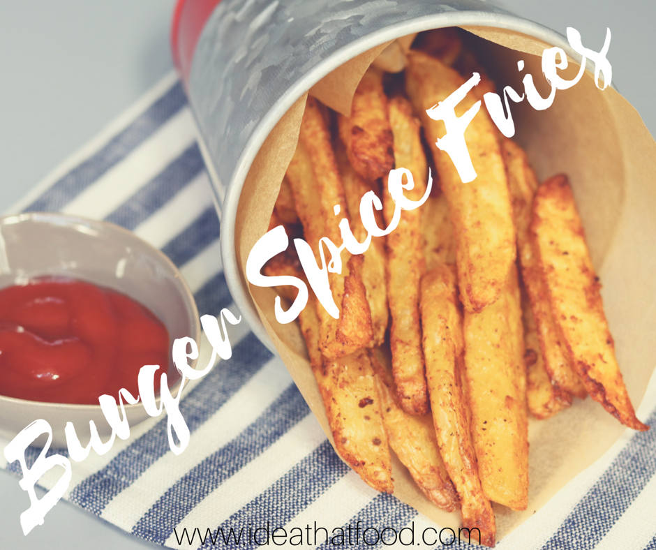 Burger Spice Fries I'd Eat That Food