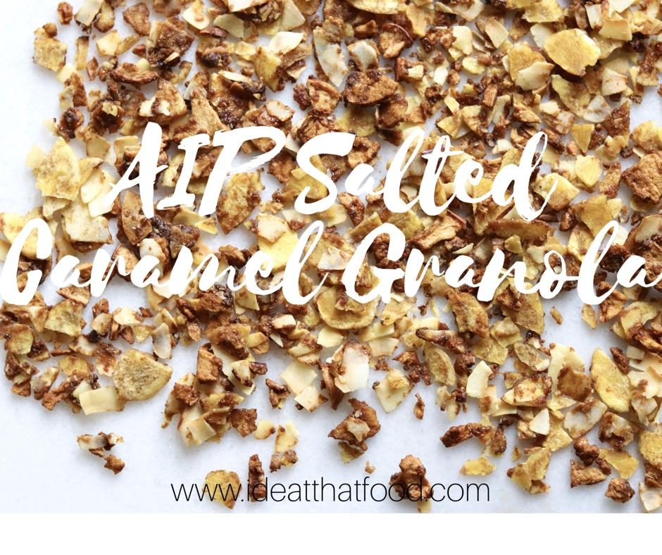 AIP Salted Caramel Granola I'd Eat That Food