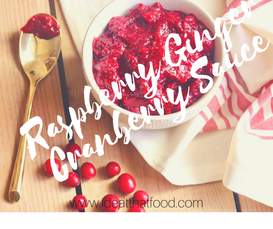 Raspberry Ginger Cranberry Sauce I'd Eat That Food