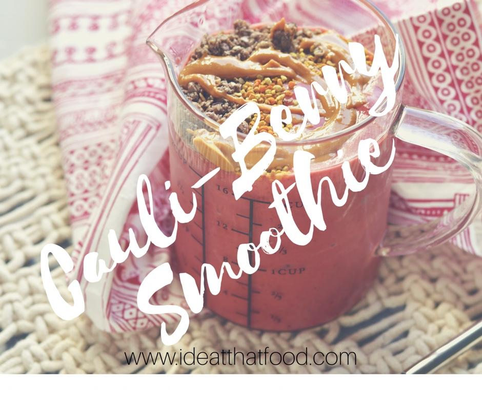 Cauli-Berry Smoothie I'd Eat That Food