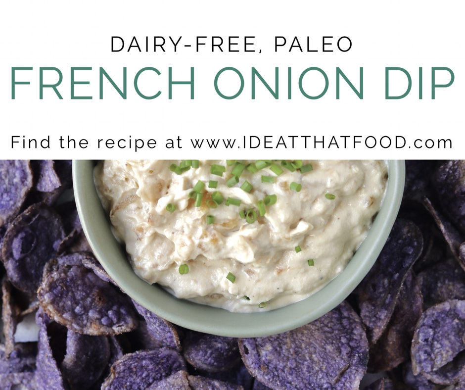 Dairy Free French Onion Dip I'd Eat That Food