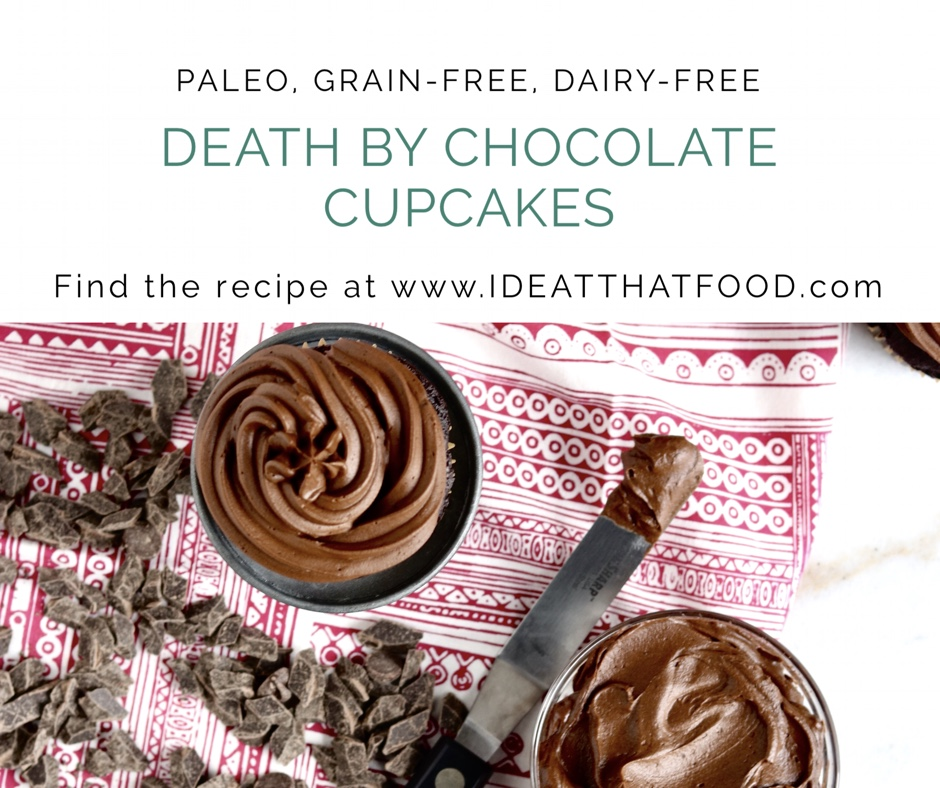 Paleo Death by Chocolate Cupcakes by I'd Eat That Food