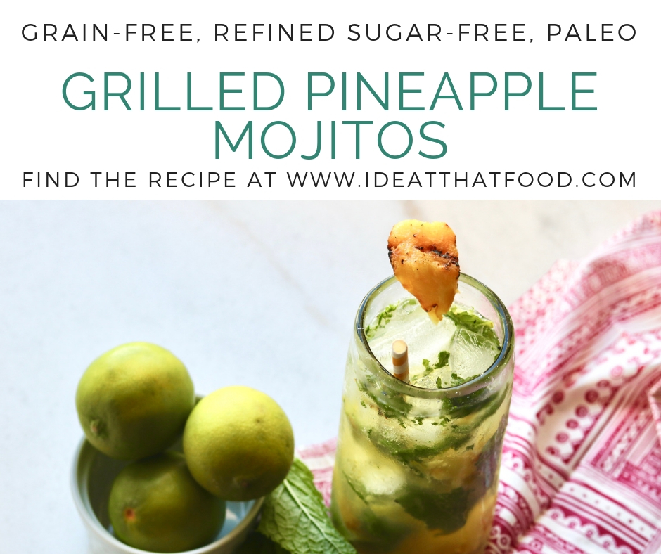 Grilled Pineapple Mojitos by I'd Eat That Food