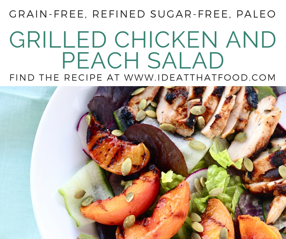 Grilled Chicken and Peach Salad by I'd Eat That Food