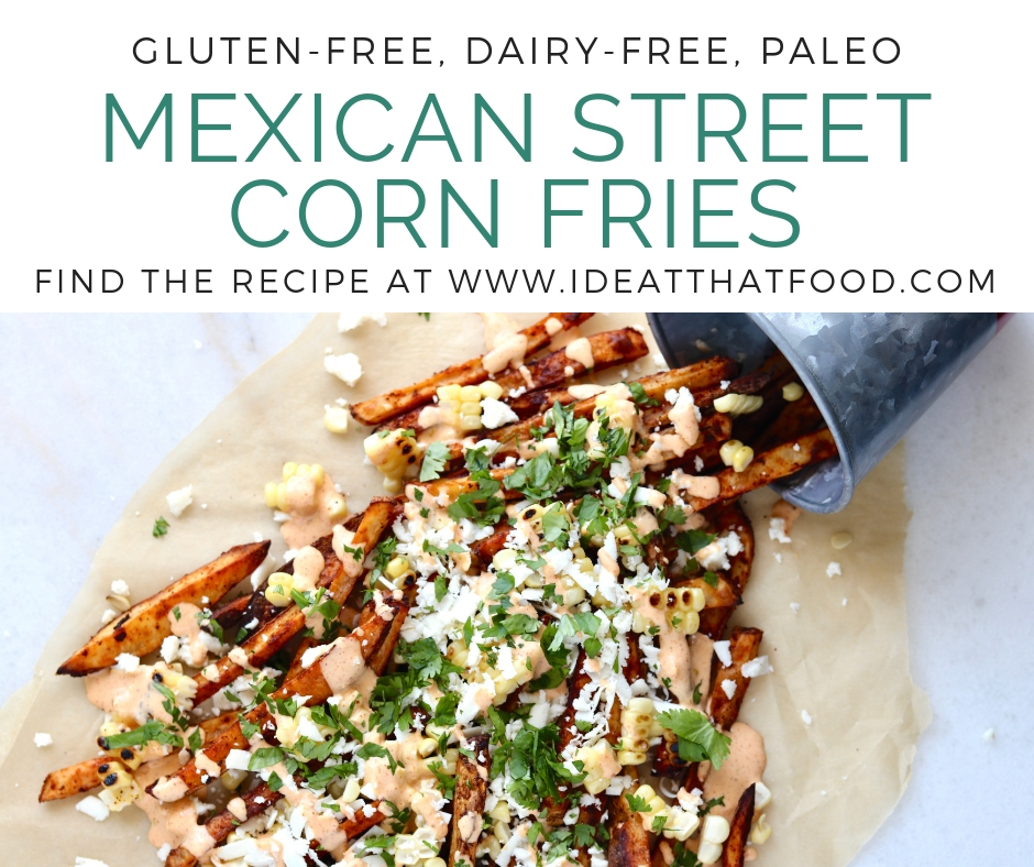 Mexican Street Corn Fries by I'd Eat That Food