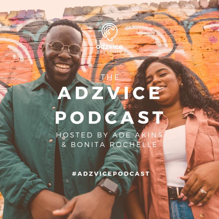 Adzvice Podcast Artwork featuring Ade and Bonita