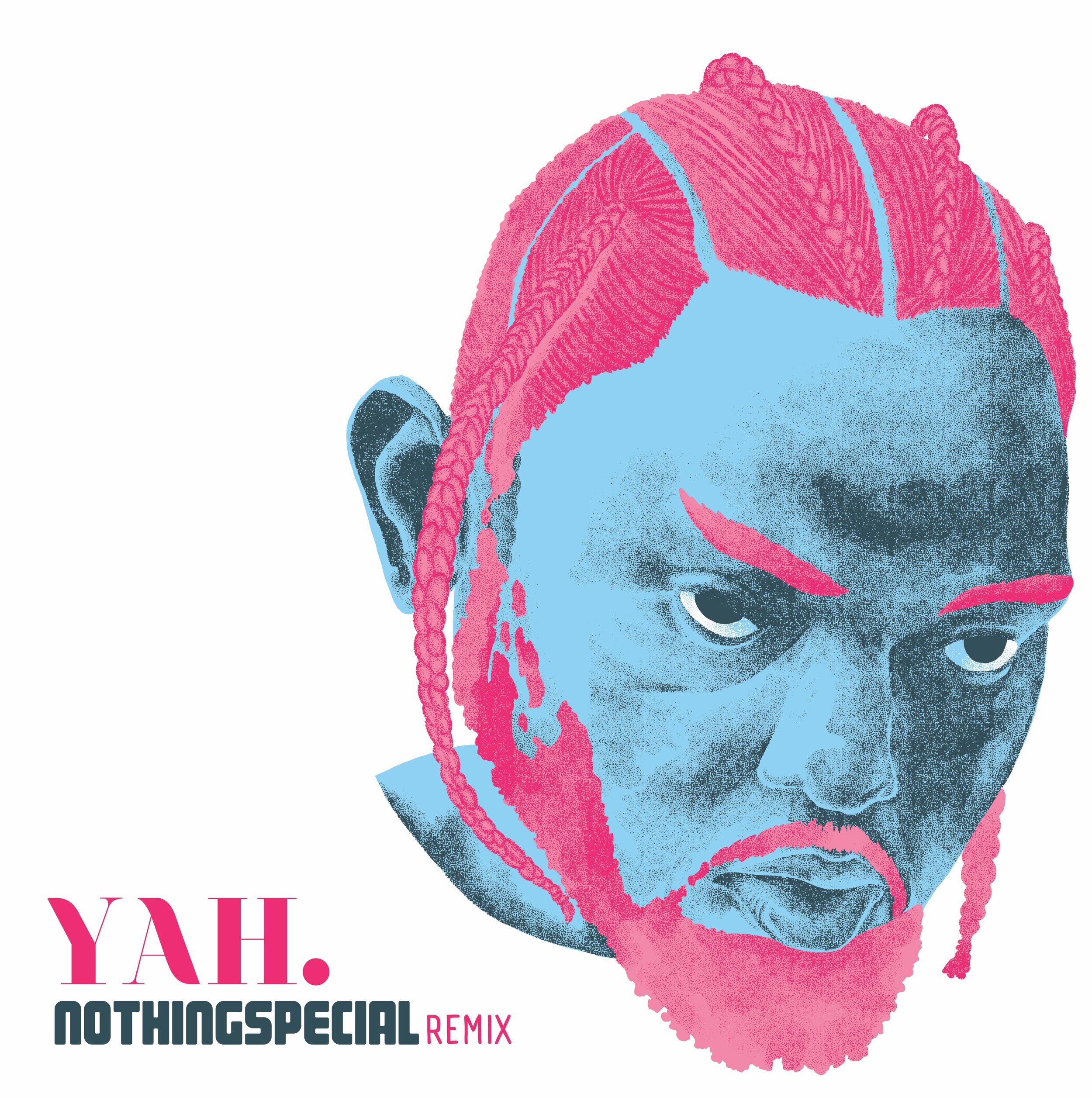 NOTHINGSPECIAL-yah remix. final.jpg.jpeg