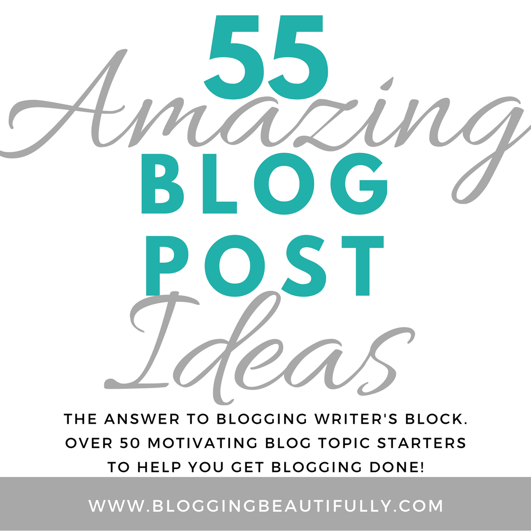 55 Amazing Blog Post Ideas (Download)   $10.00