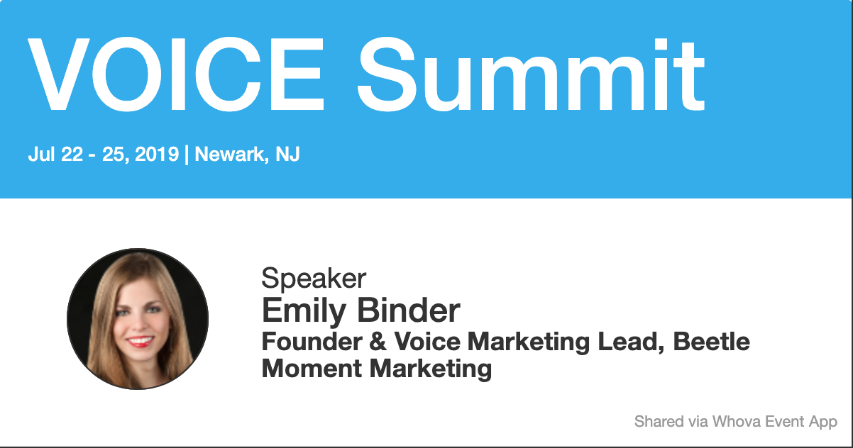 """VOICE Summit in Newark, NJ. July 22-25, 2019. Hear Emily's panels July 25:  """"Sonic Branding: The Sound of Success""""  """"What is inclusive voice design?""""   Get a  15% discount on tickets  to VOICE Summit 2019 with promo code EB92: click here"""