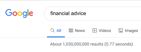 """Google's SERP (Search Engine Result Page) has 1.3 billion results for search term """"financial advice""""."""