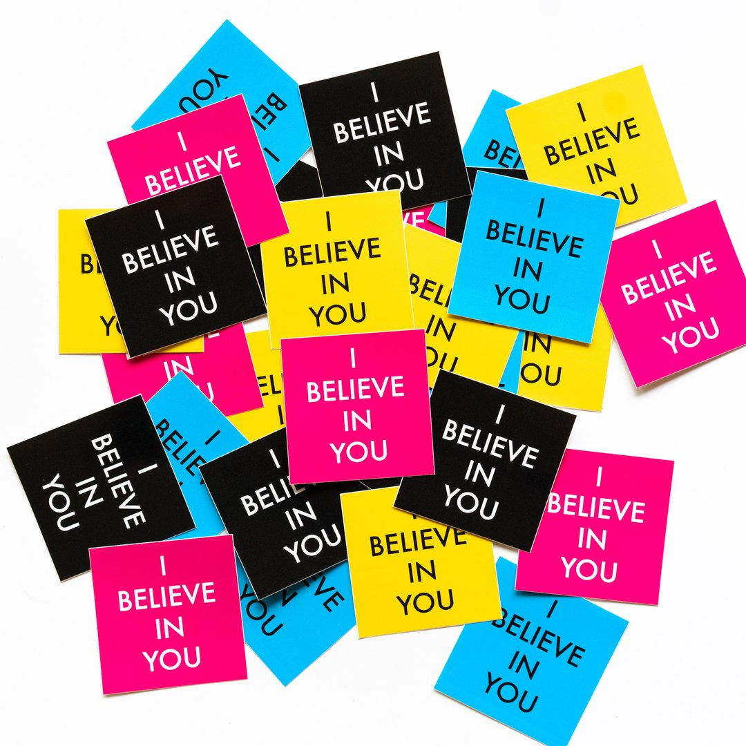 I Believe In You Sticker