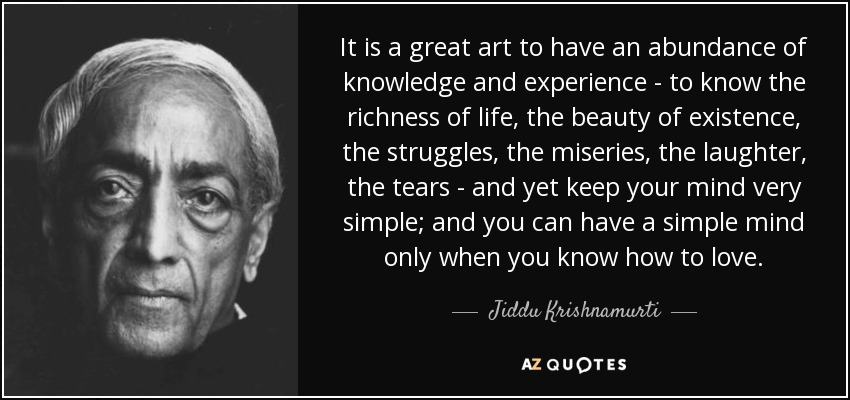 quote-it-is-a-great-art-to-have-an-abundance-of-knowledge-and-experience-to-know-the-richness-jiddu-krishnamurti-47-57-72.jpg