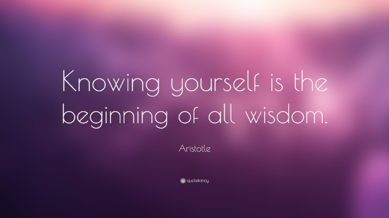 2393-Aristotle-Quote-Knowing-yourself-is-the-beginning-of-all-wisdom.jpg