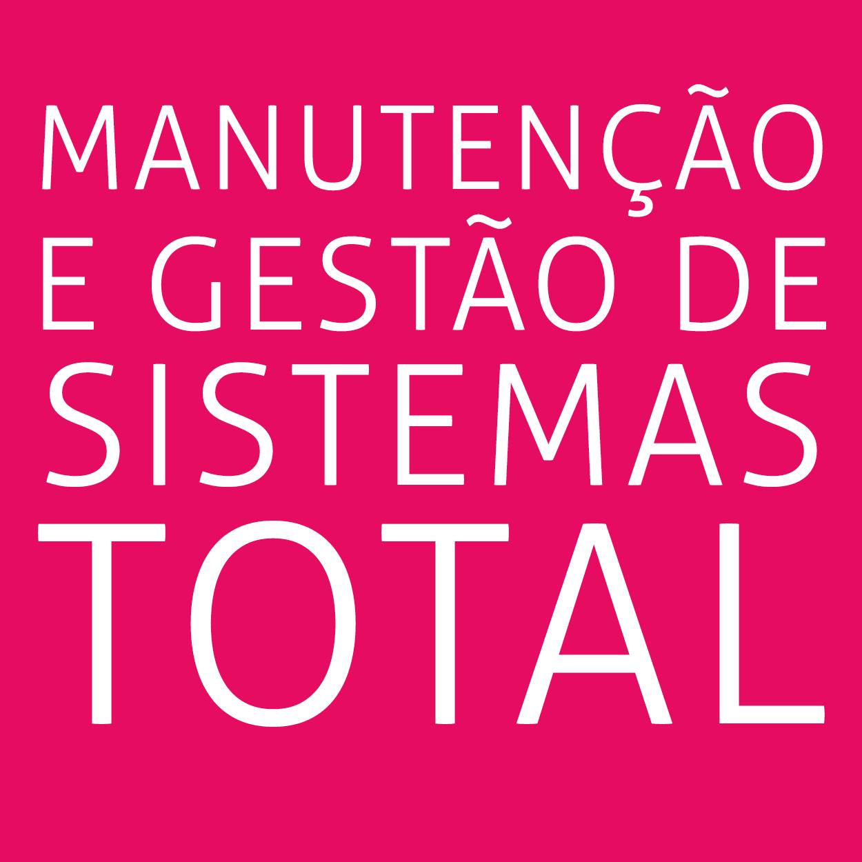 Manutenção e gestão de sistemas total