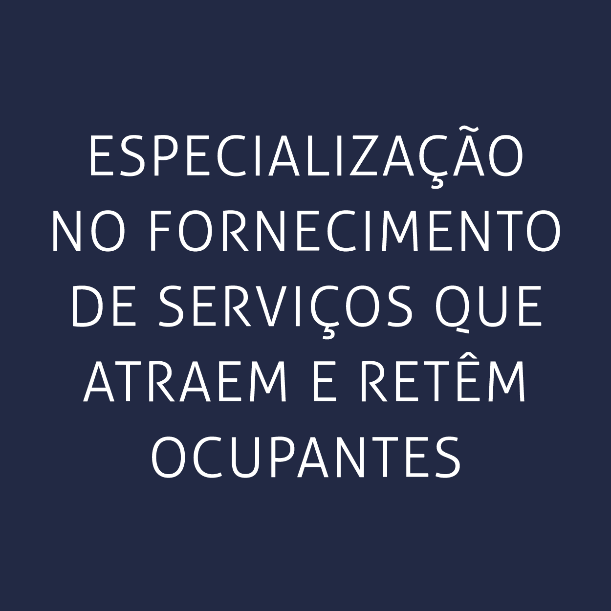 Especialização no fornecimento de serviços que atraem e retêm ocupantes