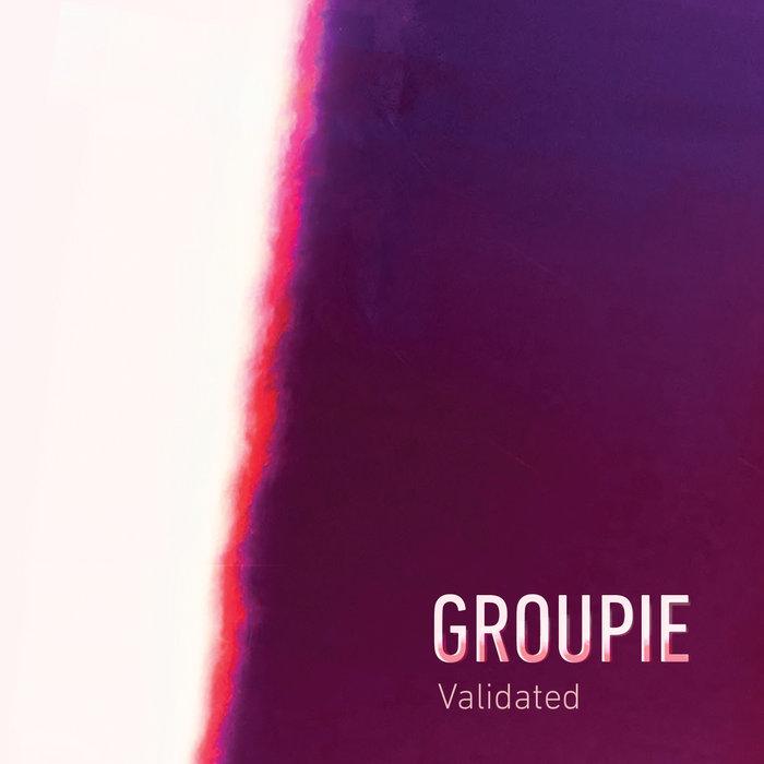 groupie validated