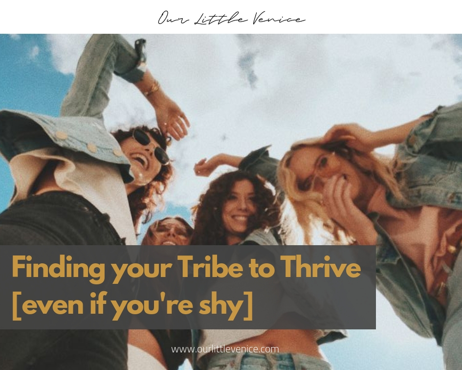 Finding your Tribe to Thrive [even if you're shy].jpg