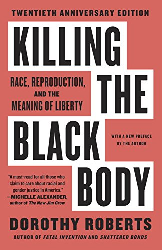 In 1997, this groundbreaking book made a powerful entrance into the national conversation on race. In a media landscape dominated by racially biased images of welfare queens and crack babies,  Killing the Black Body  exposed America's systemic abuse of Black women's bodies. From slave masters' economic stake in bonded women's fertility to government programs that coerced thousands of poor Black women into being sterilized as late as the 1970s, these abuses pointed to the degradation of Black motherhood—and the exclusion of Black women's reproductive needs in mainstream feminist and civil rights agendas.   Now, some two decades later,  Killing the Black Body  has not only exerted profound influence, but also remains as crucial as ever—a rallying cry for education, awareness, and action on extending reproductive justice to all women.