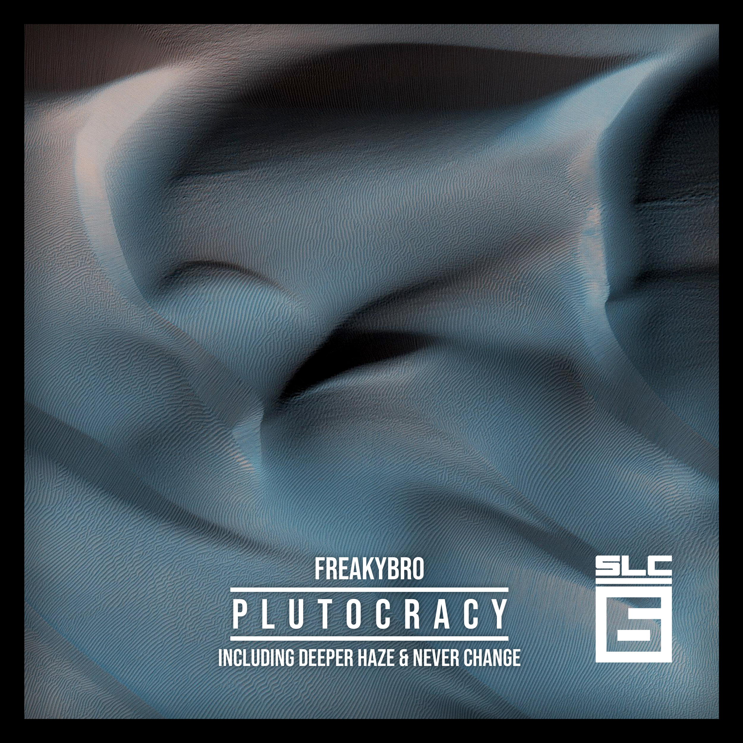 FreakyBro - Plutocracy