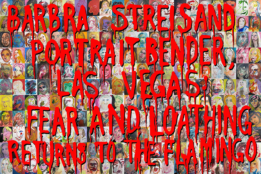 - Barbra Streisand Portrait Bender, Las Vegas: Fear and Loathing Returns to the FlamingoDuration 13:302014